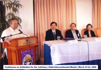 Conference on Arbitration for the Judiciary Hotel Intercontinental Manila March 23-24, 2006