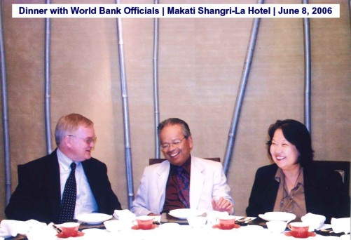 Dinner with World Bank Officials Makati Shangri-La Hotel June 8, 2006
