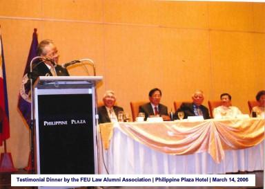 Testimonial Dinner by the FEU Law Alumni Association Philippine Plaza Hotel March 14, 2006
